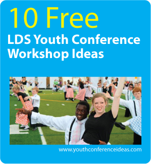 10 LDS Youth Conference Workshop Ideas
