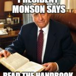 President Monson says read the handbook